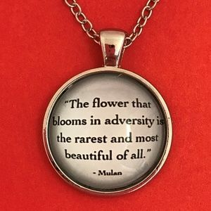 Jewelry - Flower Blooms in Adversity Mulan Quote Necklace